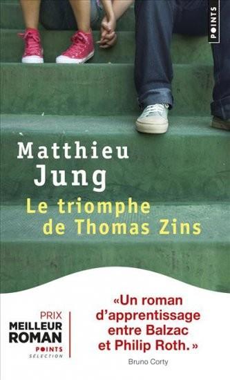 Le triomphe de Thomas Zins, de Matthieu JUNG